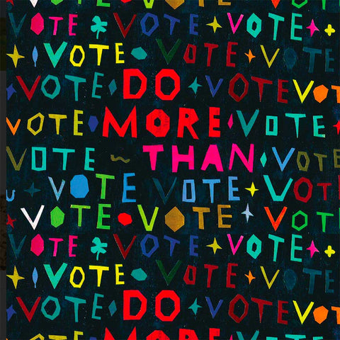 "Stylized illustrated print saying ""Do More Than Vote"""