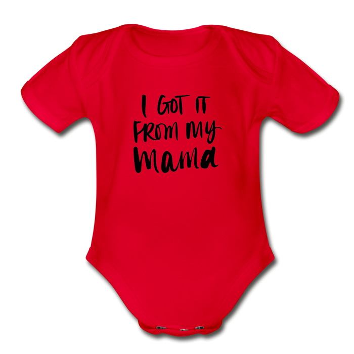 Bodysuit - Short Sleeve - I Got It From My Mama (4 colour options) - red