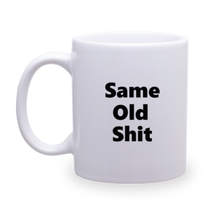 "CWMC ""Same Old Shit"" White Mug"