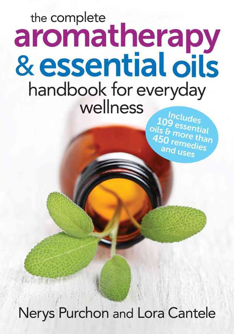 Complete Aromatherapy and Essential Oils Handbook