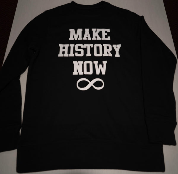 Make History Now Sweatshirt - Black & White (Unisex)