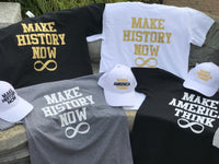 #MakeHistoryNow T-Shirts