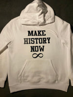 Make History Now Hoodie - White & Black (Unisex)