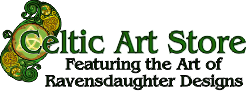 Celtic Art Store / Ravensdaughter Designs