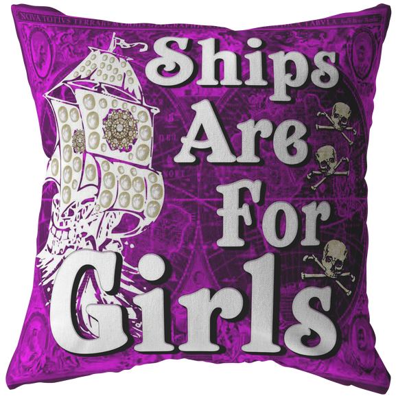 Ships Are For Girls Nautical Pirate Throw Pillow