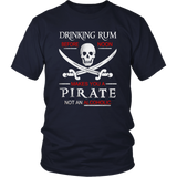 pirate shirt, pirate t-shirt, pirate saying, pirate funny, pirate funny saying, pirate quote, pirate, privateer, buccaneer, scallywag, freebooter, free booter, pirate captain, pirate wench, pirate matey, pieces of eight, pirate treasure, pirate treasure chest, pirate jolly roger, skull, cross bones, tall ship,pirate ship, pirate crew, pirate map, kraken, skeleton, sea dog, davey jones, pirates caribbean,