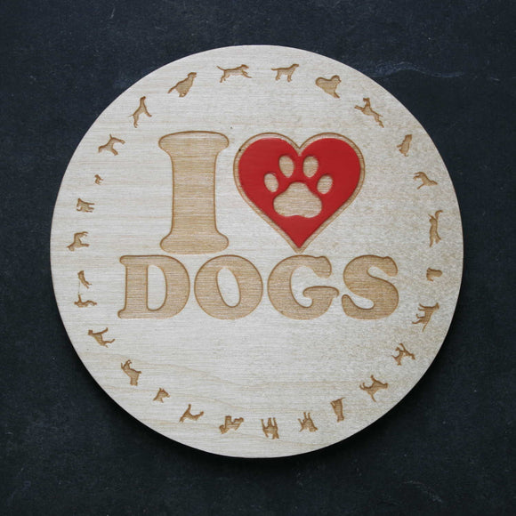 I love dogs coaster