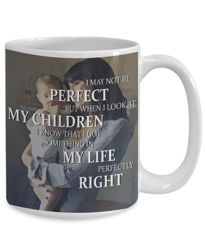 Image of Inspiring Mom Mug - I May Not Be Perfect