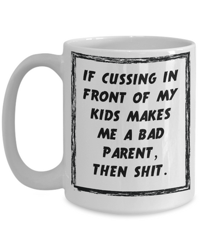 Funny Mom Mug - Cussing In Front Of Kids