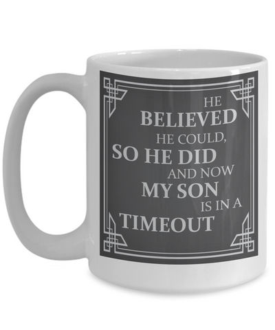 Funny Parenting Mug - Son is in a Timeout