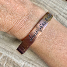 "Load image into Gallery viewer, Inspiration cuff - ""Decide what to be and go be it"" - etched copper bracelet"