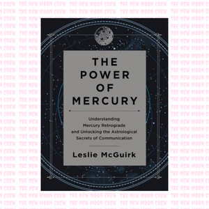 The Power of Mercury - Understanding Mercury Retrograde and Unlocking the Astrological Secrets of communication