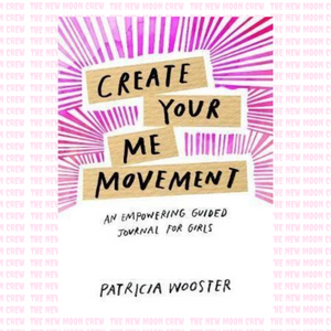 Create Your Me Movement - An Empowering Guided Journal for Girls