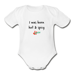 Born Hot and Spicy - Baby Bodysuit - white