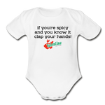 If you're spicy and you know it clap your hands! Baby Bodysuit - white