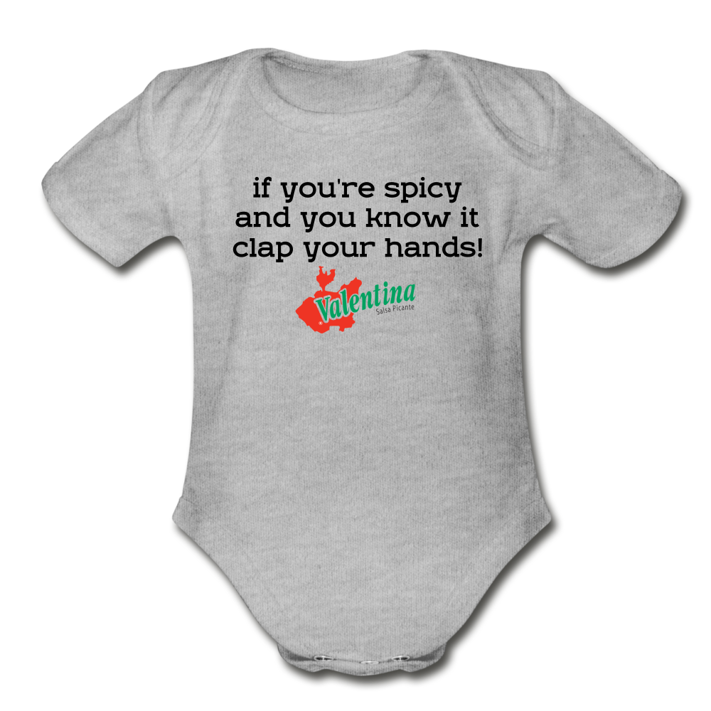 If you're spicy and you know it clap your hands! Baby Bodysuit - heather gray