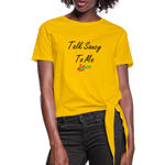 Talk Sauy To Me - Knotted T - sun yellow
