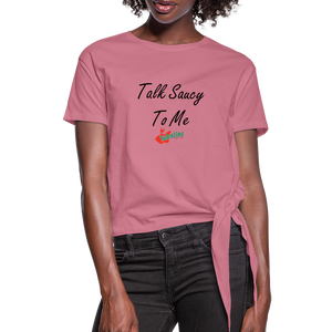 Talk Sauy To Me - Knotted T - mauve