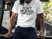 Load image into Gallery viewer, LSC Swag Model White Don't Mourn Organize Organic T-Shirt