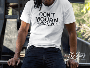 LSC Swag Model White Don't Mourn Organize Organic T-Shirt