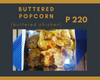 BUTTERED POPCORN (HONEY BUTTERED CHICKEN)