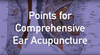 [VIDEO] Points for Comprehensive Ear Acupuncture and Treatment of Baseline Weaknesses — from Discussions with Dr. Bahr