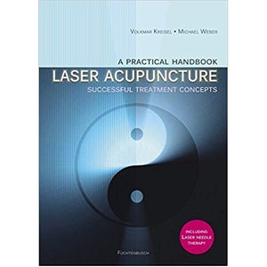 A Practical Handbook: Laser Acupuncture - Successful Treatment Concepts by Volkmar Kreisel and Michael Weber