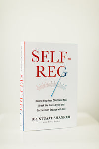 Self-Reg: How to Help Your Child (And You!) Break the Stress Cycle and Successfully Engage with Life Hardcover Book