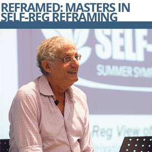 REFRAMED: Masters in Self-Reg Reframing
