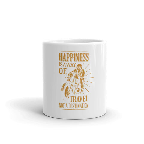 Happiness Is A Way Of Travel Not A destination Design for Mugs - Hobbies Finder