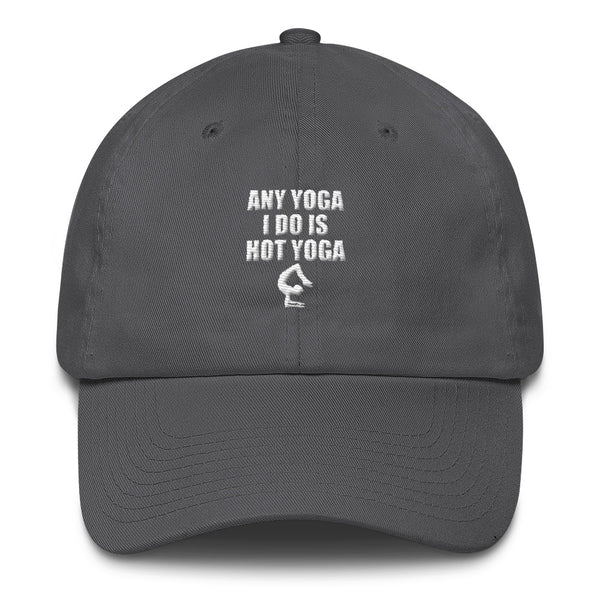Any Yoga is Hot Yoga Cotton Cap - Hobbies Finder
