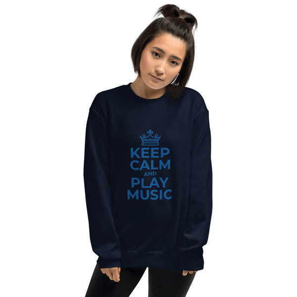 Keep Calm and Play Music Unisex Sweatshirt for Women