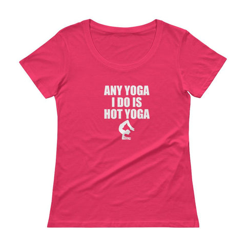 NEW Design for Women Any Yoga I Do Is Hot Yoga Scoop neck T-Shirt - Hobbies Finder