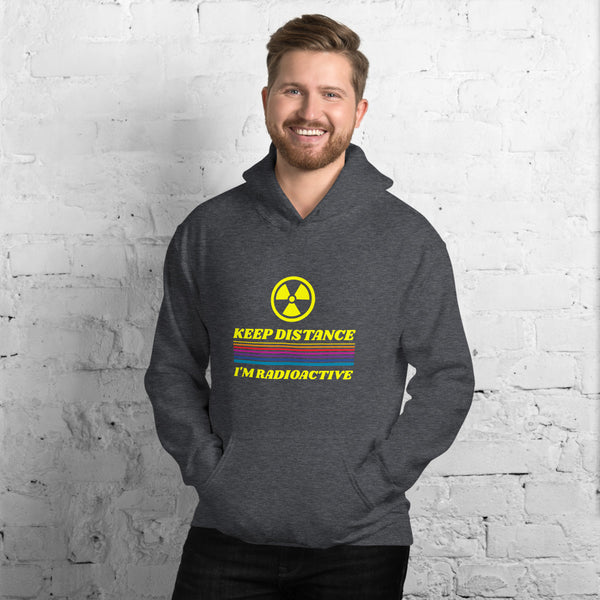 Keep Distance ,I'm Radioactive Unisex Hoodie for Men - Hobbies Finder