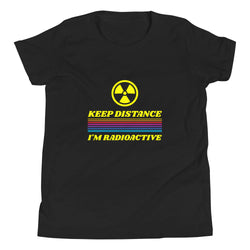 Keep Distance I'm Radioactive Youth Short Sleeve T-Shirt