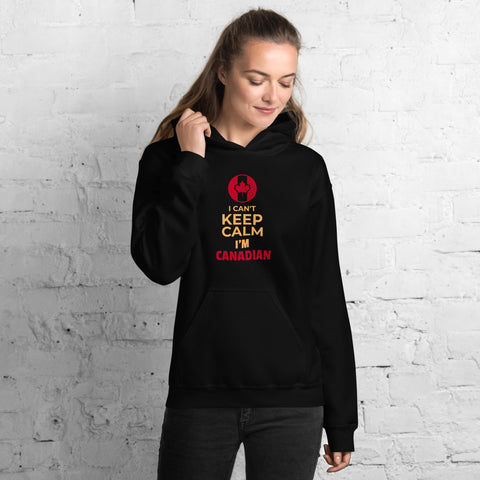 I can't keep calm I'm Canadian Unisex Hoodie - Hobbies Finder
