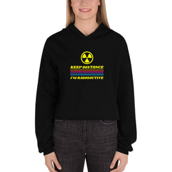 Keep Distance ,I'm Radioactive Crop Hoodie for Women - Hobbies Finder