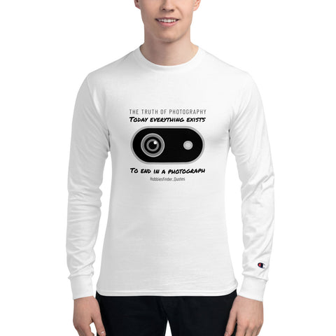 Photography Quotes design for Men's Champion Long Sleeve Shirt Made in USA - Hobbies Finder