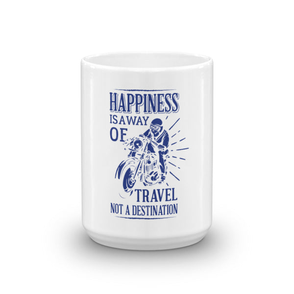 Happiness Is A Way Of Travel Not A destination Design for Mugs