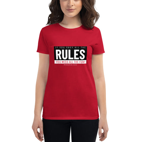 If you obey all the Rules Quote for Women's short sleeve t-shirt