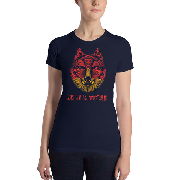 Be The Wolf Women's Slim Fit T-Shirt - Hobbies Finder
