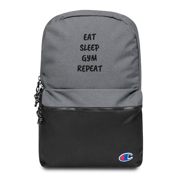 Eat,Sleep,Gym and Repeat Embroidered Champion Backpack Made in USA