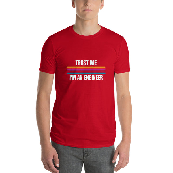 Trust Me I'm an engineer Short-Sleeve T-Shirt design for Men and specially the Engineers - Hobbies Finder