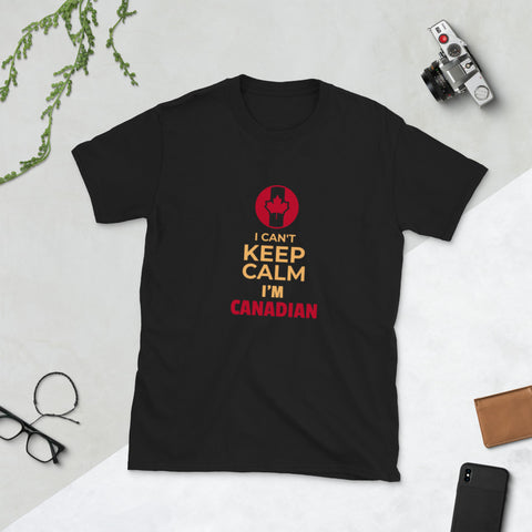 I can't keep calm I'm Canadian Short-Sleeve Unisex T-Shirt - Hobbies Finder