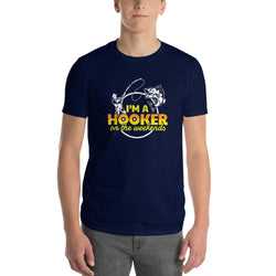 I'm A Hooker On The Weekends Short-Sleeve T-Shirt - Hobbies Finder