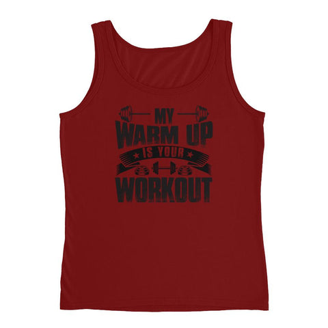 My Warm up Is Your Workout Ladies'Tank - Hobbies Finder