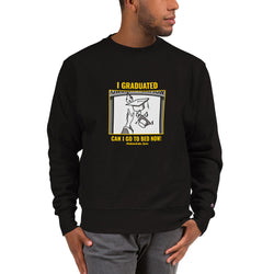 I graduated ! Can i go to bed now Champion Sweatshirt for Men - Hobbies Finder