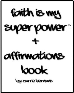 faith is my super power   +  Affirmations Book - PRE-ORDER - COMING OUT JULY 15