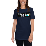 """You Go Boy!!"" Short-Sleeve Unisex T-Shirt - Keyline Wear"