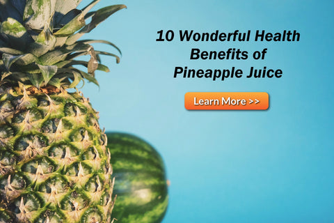 Pineapple benefits